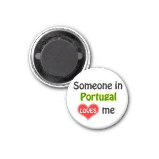 Someone in Portugal loves me Magnet