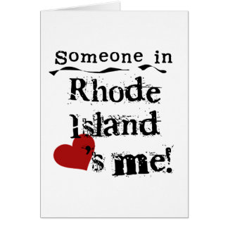 Someone In Rhode Island Loves Me Greeting Card