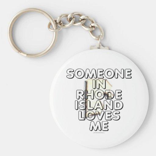 Someone in Rhode Island loves me Keychain