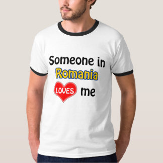 Someone in Romania loves me T-Shirt