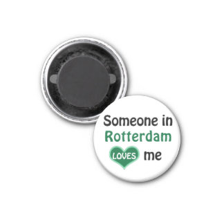 Someone in Rotterdam loves me 1 Inch Round Magnet