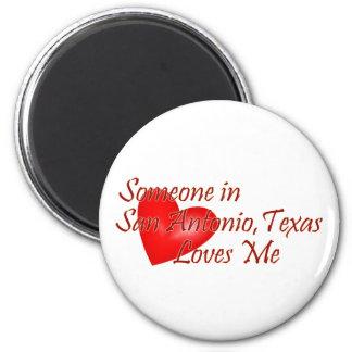 Someone in San Antonio Texas Loves Me Refrigerator Magnet