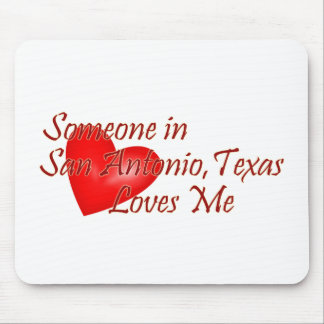 Someone in San Antonio Texas Loves Me Mousepad