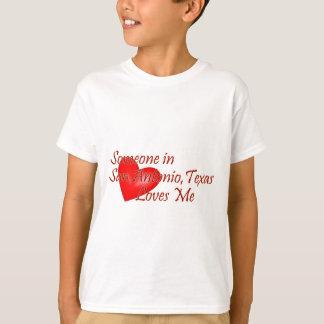 Someone in San Antonio Texas Loves Me T-Shirt