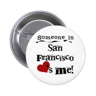 Someone in San Francisco Pinback Buttons