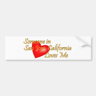 Someone in San Jose California Loves Me Bumper Stickers