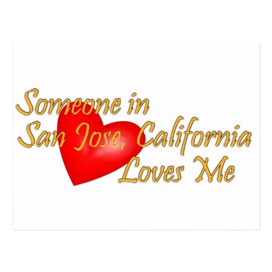 Someone in San Jose, California Loves Me Postcard