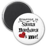Someone in Santa Barbara 2 Inch Round Magnet