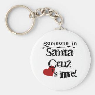 Someone in Santa Cruz Keychain