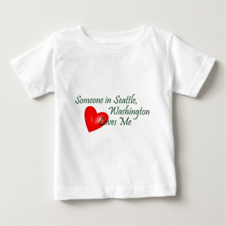 Someone In Seattle Loves Me Baby T-Shirt