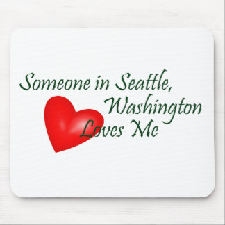 Someone In Seattle Loves Me Mouse Pad