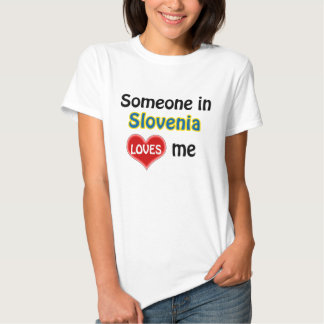 Someone in Slovenia loves me T-Shirt
