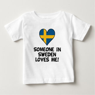 Someone In Sweden Loves Me Baby T-Shirt
