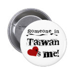 Someone In Taiwan Loves Me Pinback Buttons