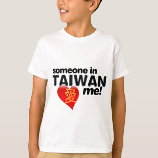 Someone in Taiwan loves me! T-Shirt