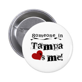 Someone in Tampa Pinback Button