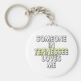 Someone in Tennessee loves me Keychains