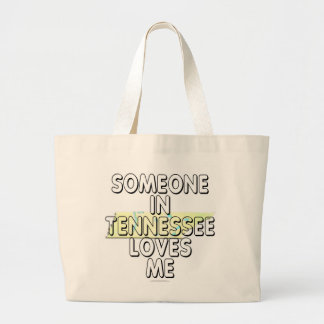 Someone in Tennessee loves me Large Tote Bag