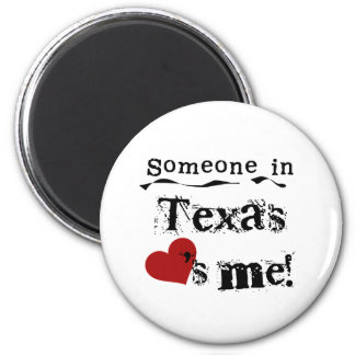 Someone In Texas Loves Me 2 Inch Round Magnet