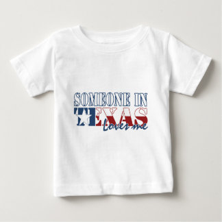 Someone in Texas Loves Me Baby T-Shirt