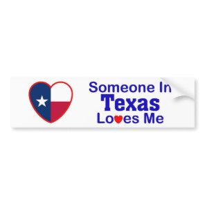 Someone In Texas Loves Me Bumper Sticker
