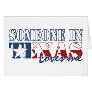 Someone in Texas Loves Me Greeting Card