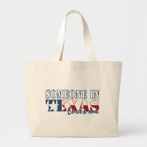 Someone in Texas Loves Me Large Tote Bag