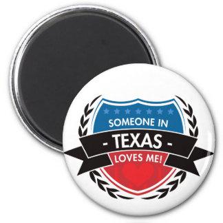 Someone In Texas Loves Me Fridge Magnet