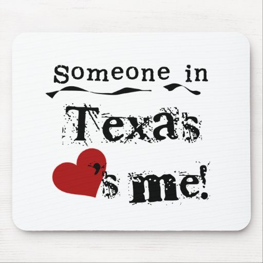 Someone In Texas Loves Me Mouse Pad