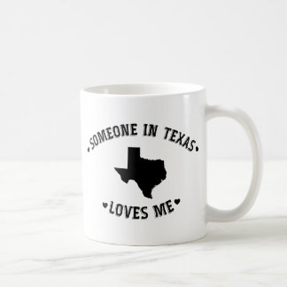 Someone in Texas Loves Me Coffee Mug