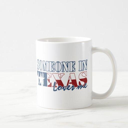 Someone in Texas Loves Me Mug