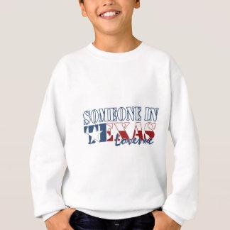 Someone in Texas Loves Me Sweatshirt