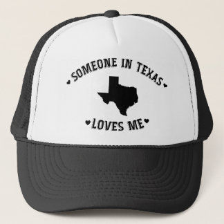 Someone in Texas Loves Me Trucker Hat