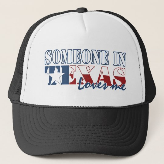 Someone in Texas Loves Me Trucker Hat