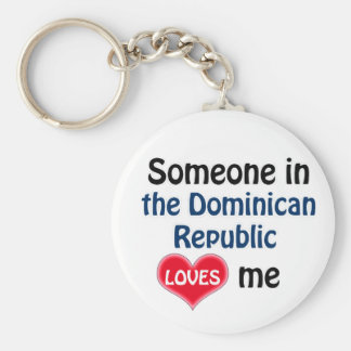 Someone in the Dominican Republic Loves me Keychain