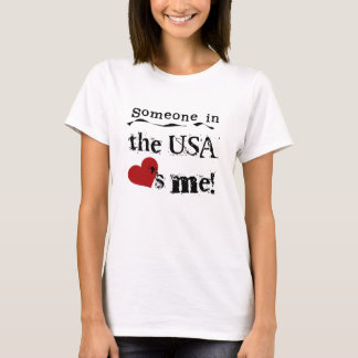 Someone in the USA Loves Me T-Shirt