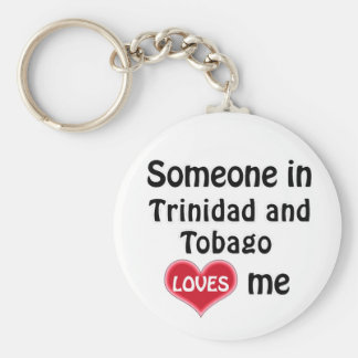 Someone in Trinidad and Tobago Loves me Keychain