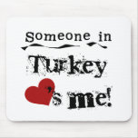 Someone In Turkey Loves Me Mouse Pad