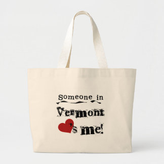 Someone In Vermont Loves Me Bag