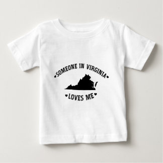 Someone in Virginia Loves Me Baby T-Shirt
