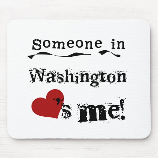 Someone In Washington Loves Me Mouse Pad