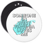 Someone in West Virginia loves me Button