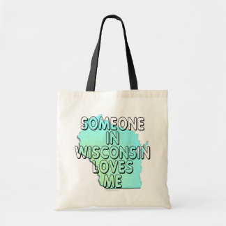 Someone in Wisconsin loves me Tote Bag