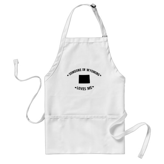 Someone in Wyoming Loves Me Adult Apron