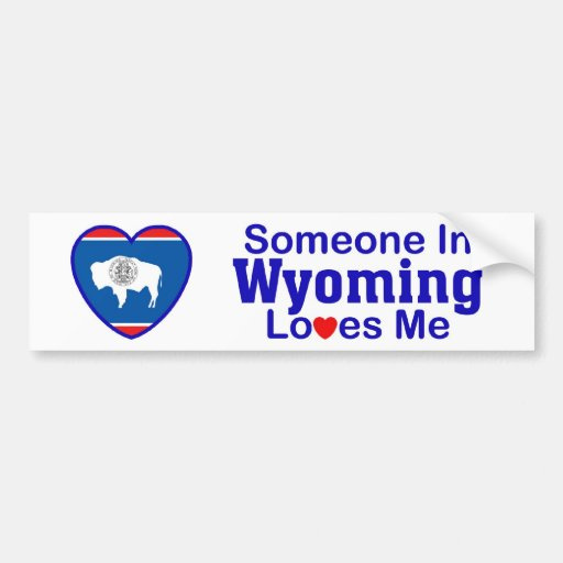 Someone In Wyoming Loves Me Car Bumper Sticker