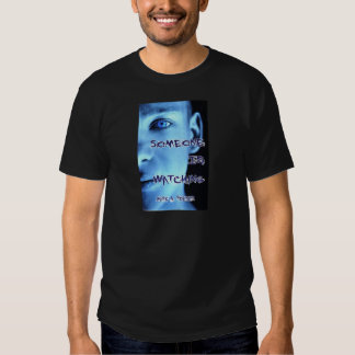 Someone Is Watching T Shirt