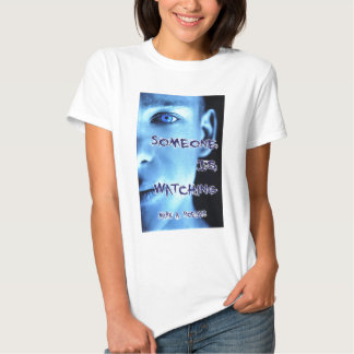 Someone Is Watching T-shirt