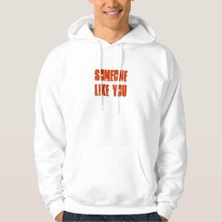 Someone like you hoodie