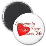 Someone loves me in Dallas, Texas 2 Inch Round Magnet