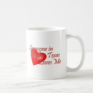 Someone loves me in Dallas, Texas Coffee Mugs